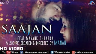 Saajan | Unplugged | Mayank Chhabra | Manan Bhardwaj | Best Bollywood Romantic Songs 2018