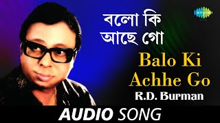 Balo Ki Achhe Go | Audio | R.D.Burman