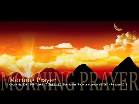 "Ben Tankard "" Morning Prayer "" @bantankard"