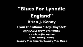 """Brian J. Kenny - """"Blues For Lynndie Englund"""""""
