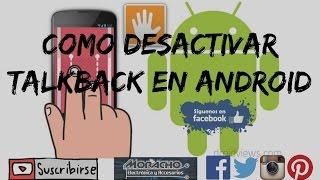 Mi Celular Habla Cuando Digito, Desactivar Talkback en Cualquier Android