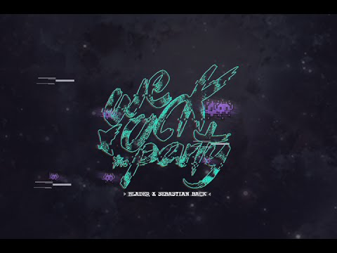 Blader & Sebastian Back - We Rock The Party (Audio)