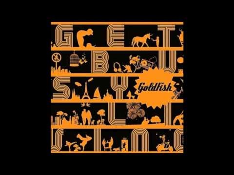 Goldfish - Get Busy Living (Feat. Emily Bruce)