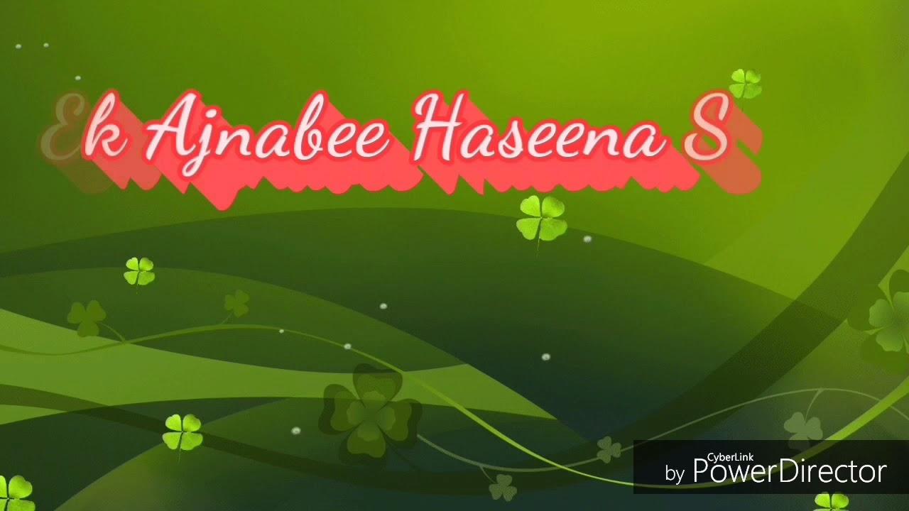 Download Ek Ajnabee Haseena Se by Rudraksh Srivastava ( For Best Experience Plug Headphones )