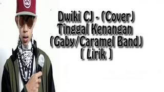 Dwiki CJ (Cover) - Tinggal Kenangan (Gaby/Caramel Band) [ Lirik ]