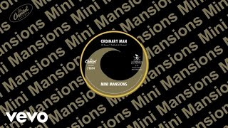Mini Mansions - Ordinary Man (Audio)