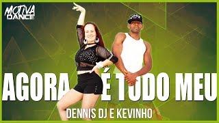 Baixar Agora é Tudo Meu - Dennis DJ e Kevinho | Motiva Dance (Coreografia)