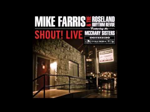 Shout! Live -  Mike Farris and the Roselang Rythm