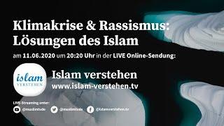 Islam Verstehen - Klimakrise und Rassismus - Lösungen des Islam