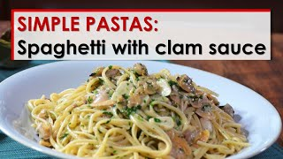 Simple Pastas: Spaghetti with Clam Sauce