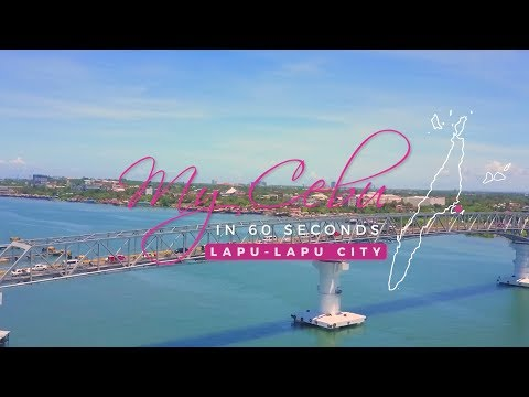 My Cebu in 60 seconds - Lapu-Lapu City