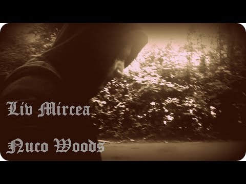 Liv Mircea-Nuco Woods [Official Music Video]