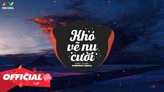 KHÓ VẼ NỤ CƯỜI (Fireprox Remix) - ĐạtG x DuUyên