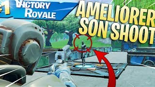 COMMENT AMELIORER SON AIM SUR FORTNITE - ENTRAINER SON SHOOT ( TUTO )