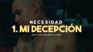 Lefty SM ft. Santa Fe Klan - 1. Mi Decepción