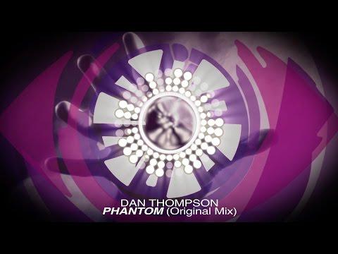 Dan Thompson - Phantom (Original Mix) [OUT NOW]