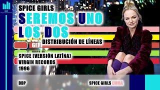 Spice Girls - Seremos Uno Los Dos (Distribución de Líneas)