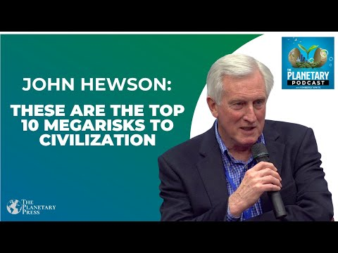 Podcast- John Hewson: These are the Top 10 Megarisks to Civilization