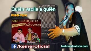 Keiner Ortiz · Quién vacila a quién 2017