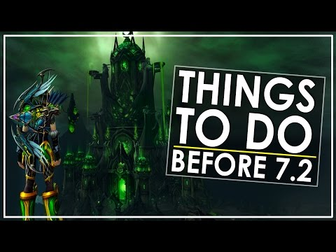 Legion Patch 7.2 Preparation Guide - What You Want To Do & Not Do Before Launch