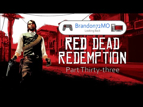 Brandon72MO Looking Back - Red Dead Redemption - Part 33