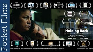 Award Winning Short Film Directed by Wilson Louis - Holding Back | The love of a mother