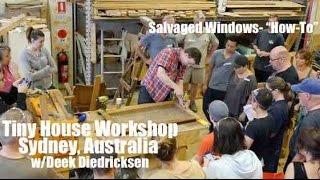 """Deek Diedricksen In Australia- """"salvaged Cabin Windows"""" Tiny House Workshop Demo"""