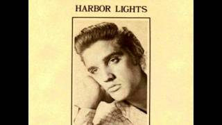 Harbor Lights by Elvis Presley on 1954 Sun Records.