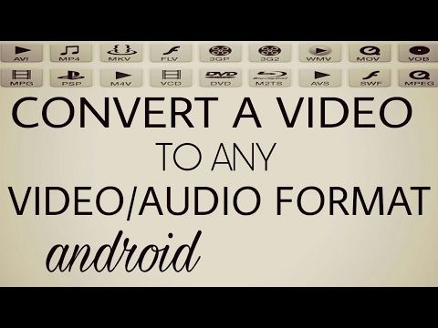 How To Convert Video To Any Format On Android