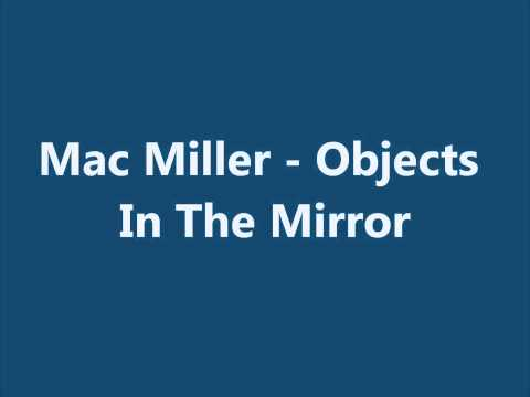 Mac Miller - Objects in the mirror (with lyrics)