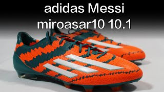 Adidas messi 10.1 miroasar10 - unboxing leo messi's newest football boots