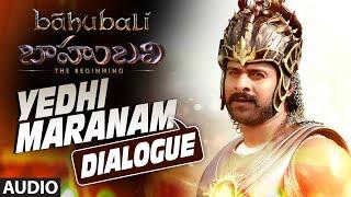 Yedhi Maranam Dialogue || Baahubali (Telugu) || Prabhas, Rana, Anushka, Tamannaah