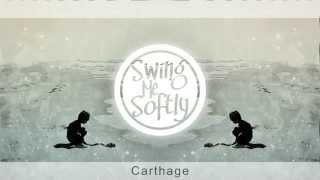 Swing Me Softly - Carthage
