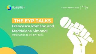 The EYP Talks | Introductions - Francesca Romano and Maddalena Simondi
