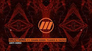 Muztang - Anti Hero (Feat. DamnGood, Tuan13, & Yacko)