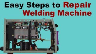 Easy Steps to Repair Welding Machines at Home   What is inside Inverter Arc Welding Machine