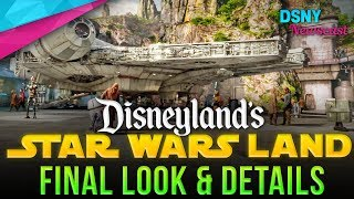 FINAL LOOK at Disneyland's STAR WARS GALAXY'S EDGE - Disney News - 5/9/19