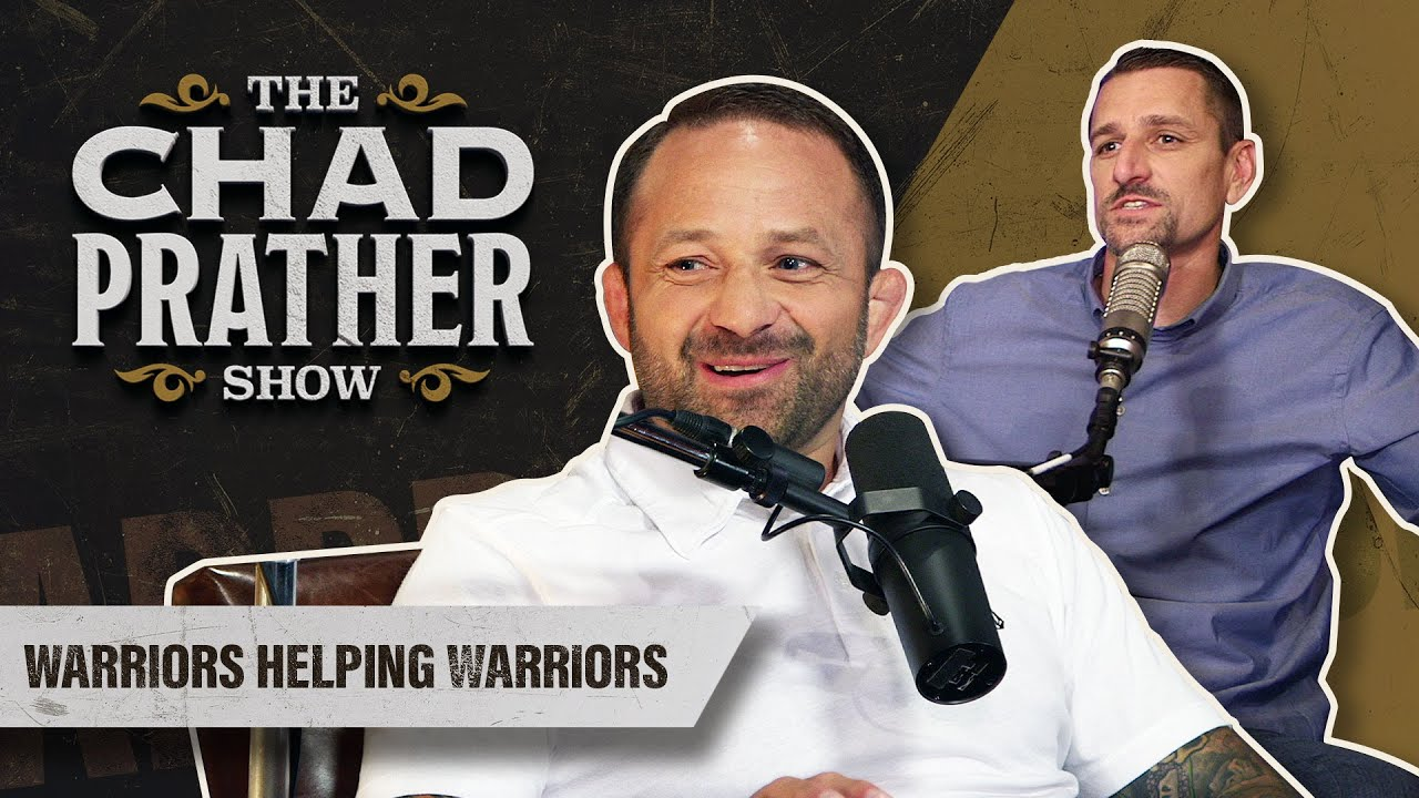 Chad Prather - Warriors Helping Warriors | Guests: Chad Robichaux and Jeremy Stalnecker | Ep 60