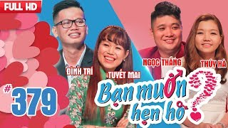 ban muon hen ho  tap 379 uncut  dinh tri - tuyet mai  ngoc thang - thuy ha  290418