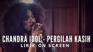 CHANDRA - PERGILAH KASIH ( Lirik ) Chrisye Cover - Indonesia Idol 2018