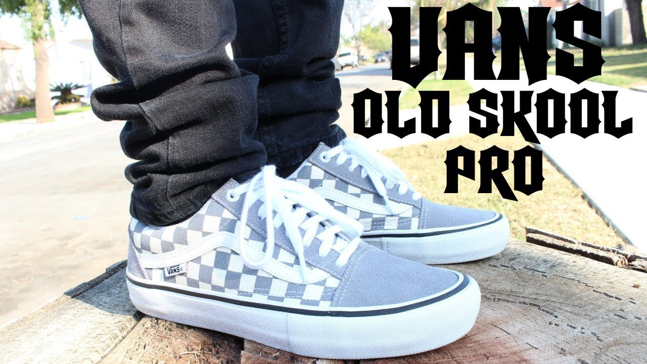 Vans Old Skool Pro Grey Checkerboard On Feet Youtube