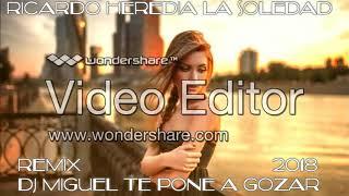RICARDO HEREDIA - La Soledad 2018 REMIX DJ MIGUEL TE PONE A GOZAR