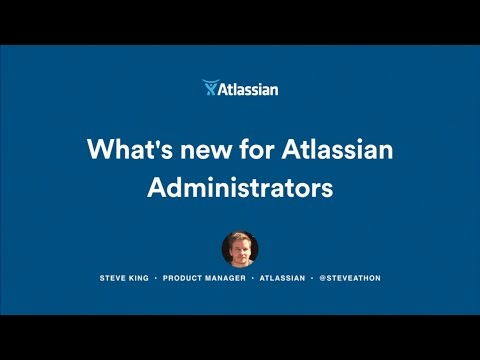 What's New for Atlassian Administrators - Atlassian Summit 2016