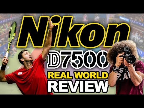 "Nikon D7500 ""Real World Review"" 