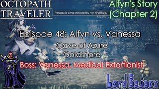 ALFYN VS VANESSA | Octopath Traveler (Switch) #48 | Lord Bojacx