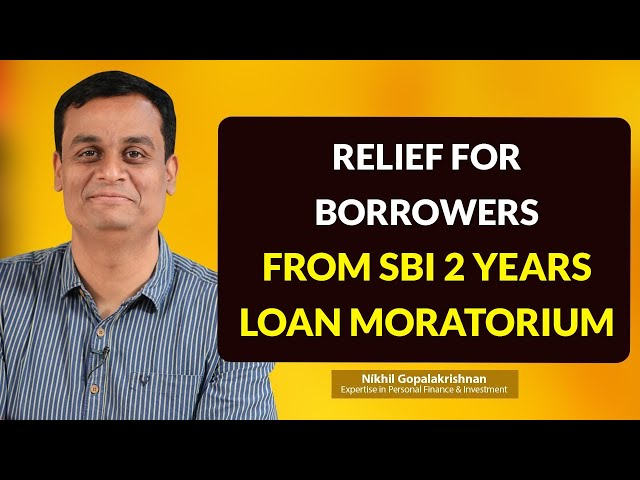 Relief For Borrowers From SBI | 2 years Loan Moratorium