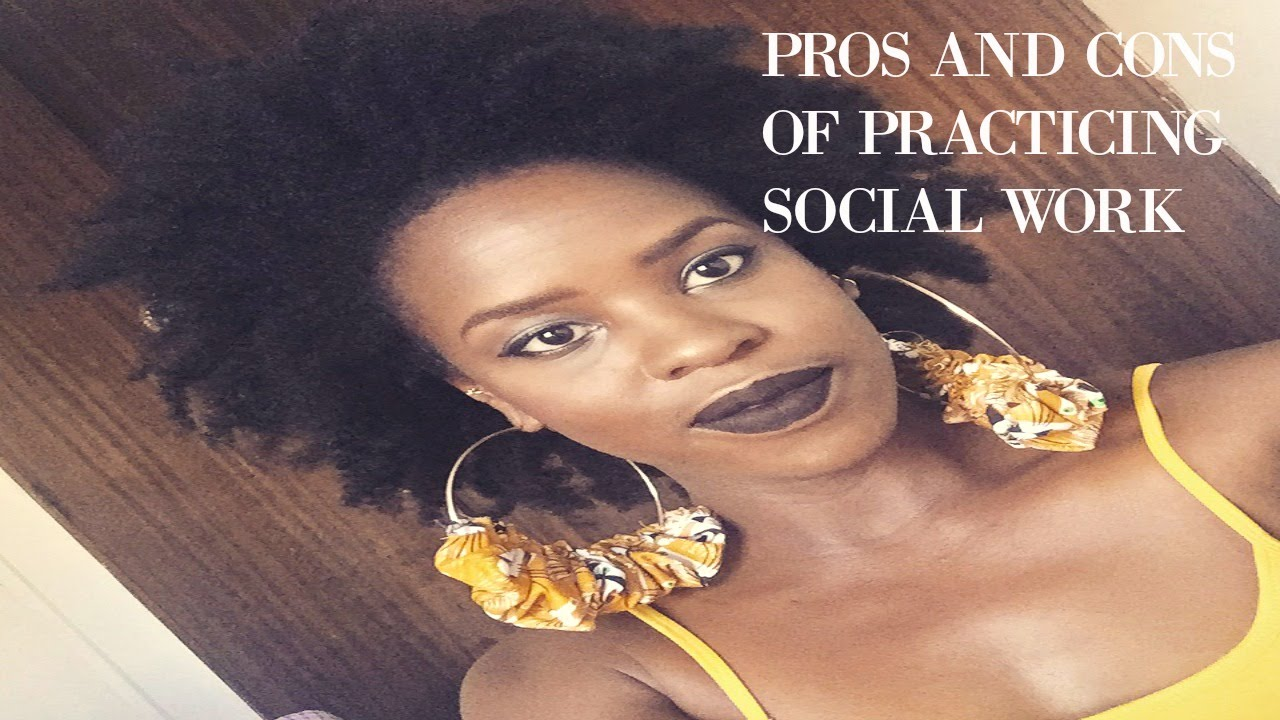Pros And Cons Of Being A Social Worker Social Work Youtube