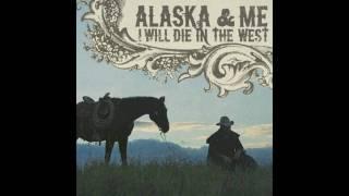 Alaska & Me - The Rainy Day Song