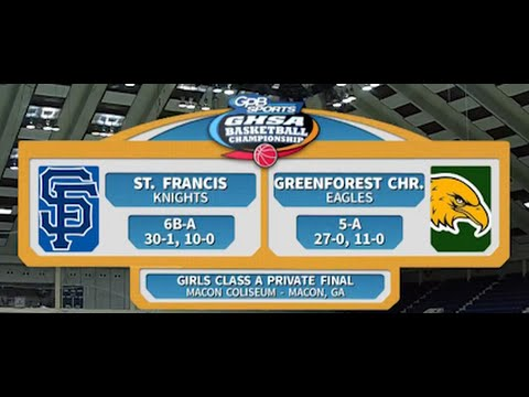 1A Girls (Private) St. Francis vs. Greenforest Christian (2016)