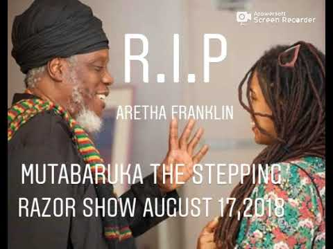 MUTABARUKA THE STEPPING RAZOR AUGUST 17,2018   R I P ARETHA FRANKLIN